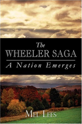 9781413755640: The Wheeler Saga: A Nation Emerges