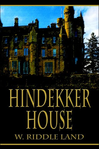 Hindekker House: W. Riddle Land