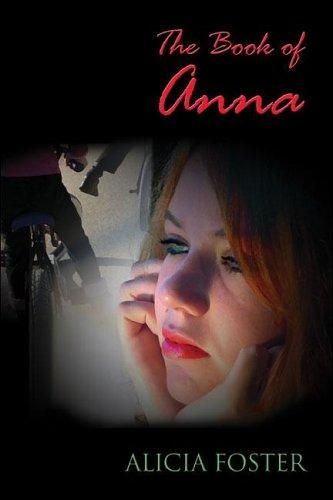 The Book of Anna: Foster, Alicia