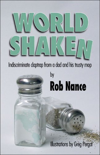 9781413759174: World Shaken: Indiscriminate Claptrap from a Dad and His Trusty Mop