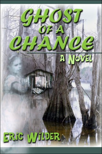 Ghost Of A Chance: Eric Wilder