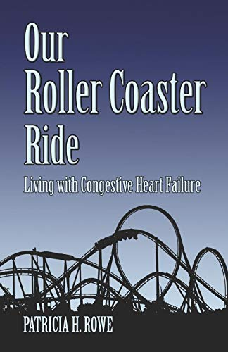 9781413759495: Our Roller Coaster Ride: Living with Congestive Heart Failure