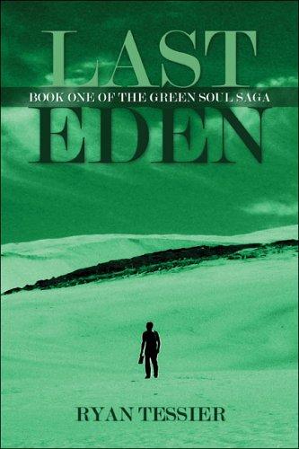 9781413760033: Last Eden: Book One of the Green Soul Saga