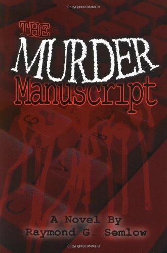 The Murder Manuscript: Raymond G. Semlow
