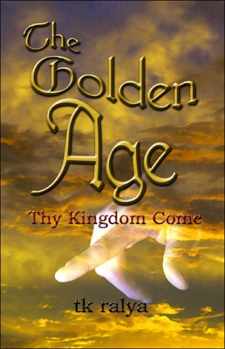 9781413763508: The Golden Age: Thy Kingdom