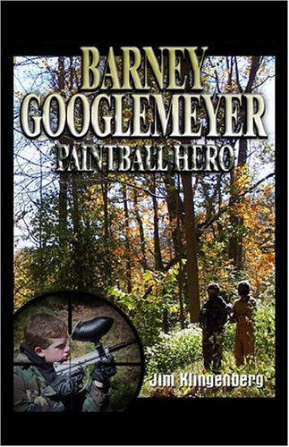 9781413763744: Barney Googlemeyer, Paintball Hero
