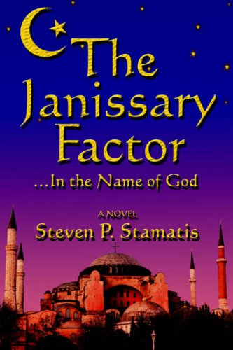 9781413763898: The Janissary Factor: ...In the Name of God