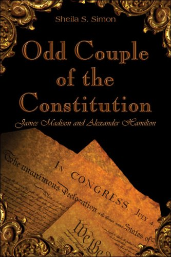 9781413765342: Odd Couple of the Constitution: James Madison and Alexander Hamilton