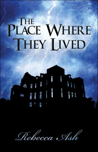 The Place Where They Lived: Ash, Rebecca