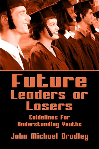 9781413766776: Future Leaders or Losers: Guidelines for Understanding Youths