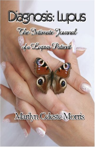 9781413767896: Diagnosis: Lupus: The Intimate Journal of a Lupus Patient