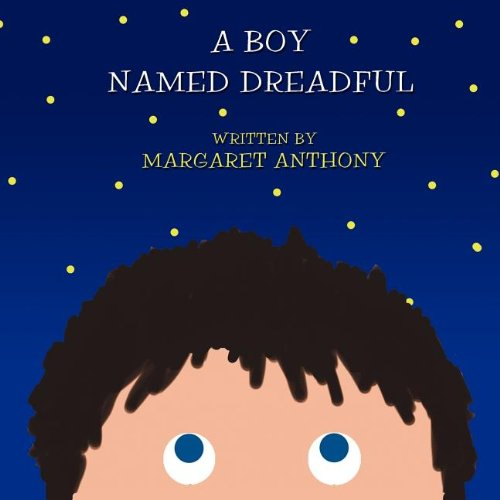 A Boy Named Dreadful: Margaret Anthony