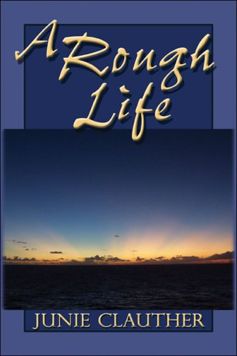 A Rough Life: Clauther, Junie