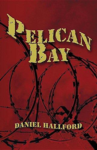 Pelican Bay: Daniel Hallford