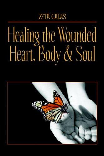 Healing the Wounded Heart, Body & Soul: Zeta Galas
