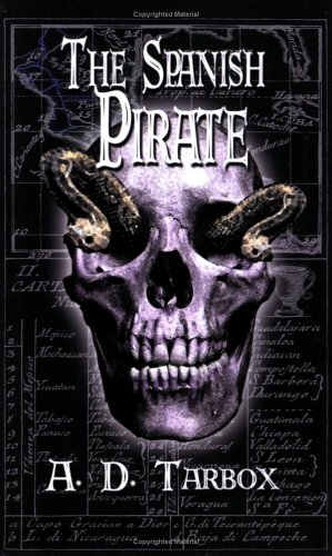 The Spanish Pirate: A. D. Tarbox
