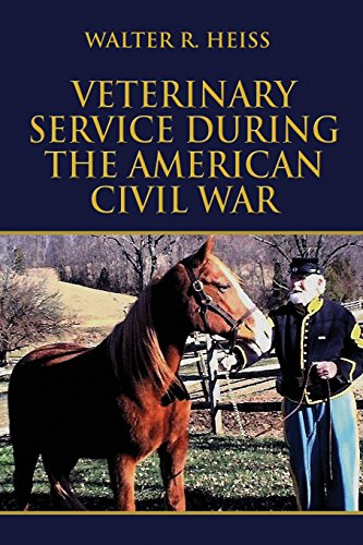Veterinary Service During the American Civil War: Heiss, Walter R.