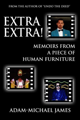 9781413774399: Extra Extra!: Memoirs from a Piece of Human Furniture