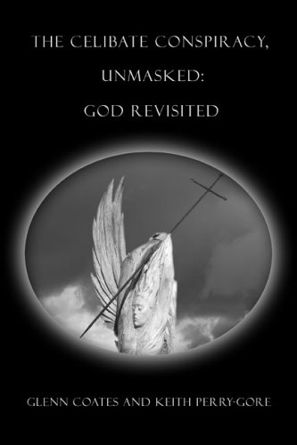 9781413774856: The Celibate Conspiracy, Unmasked: God Revisited