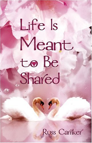 9781413774894: Life is Meant to Be Shared