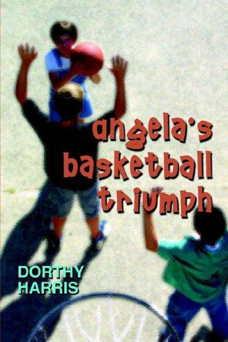 Angela's Basketball Triumph: Harris, Dorthy