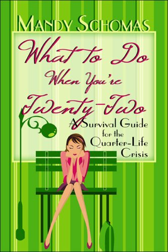 9781413777635: What to Do When You're Twenty-Two: A Survival Guide for the Quarter-Life Crisis