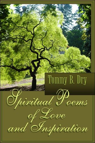 Spiritual Poems of Love and Inspiration: Tommy B. Dry