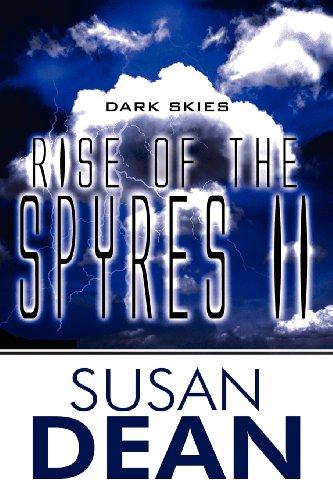 Rise of the Spyres II: Dark Skies (9781413781359) by Dean, Susan