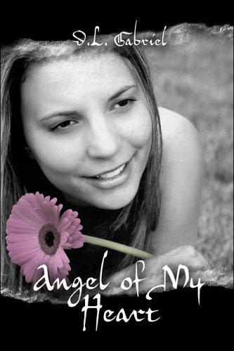 Angel of My Heart: Gabriel, D.L.
