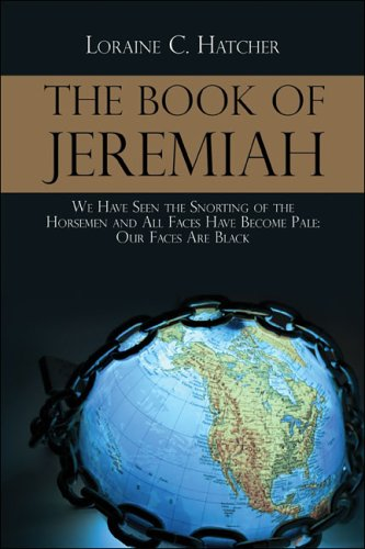 9781413784923: The Book of Jeremiah: We have Seen the Snorting of the Horsemen All Faces are Pale They are Black!