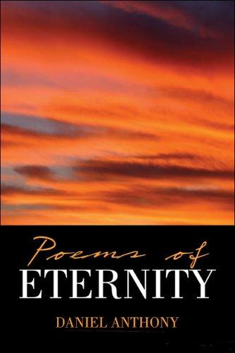 Poems of Eternity: Daniel Anthony