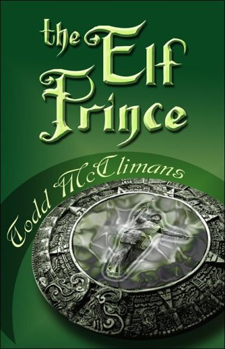The Elf Prince: Todd A. McClimans