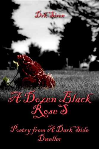 9781413787467: A Dozen Black Roses: Poetry from A Dark Side Dweller