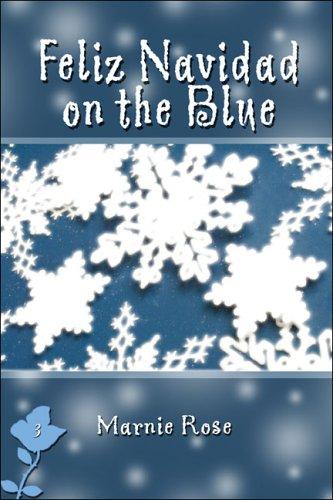 Feliz Navidad on the Blue: Rose, Marnie