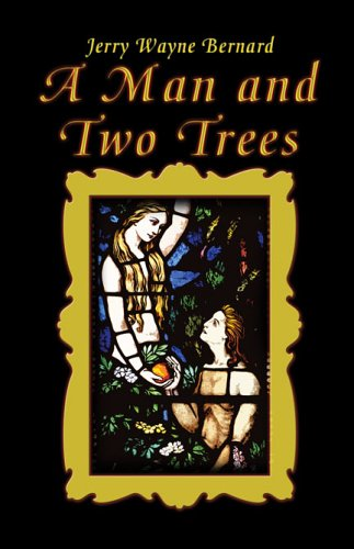 A Man and Two Trees: Jerry Wayne Bernard