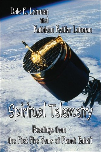 Spiritual Telemetry: Readings from the First Five: Dale E. Lehman,