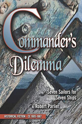 9781413793048: Commander's Dilemma: Seven Sailors for Seven Ships