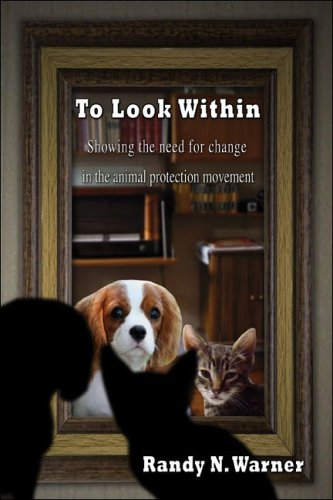 9781413794175: To Look Within: Showing the need for change in the animal protection movement