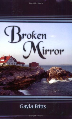 Broken Mirror: Fritts, Gayla