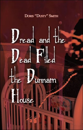 9781413798371: Dread and the Dead Filled the Dunnam House