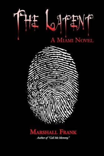 9781413798906: The Latent: A Miami Novel