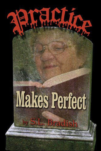 Practice Makes Perfect: Bradish, S.L.