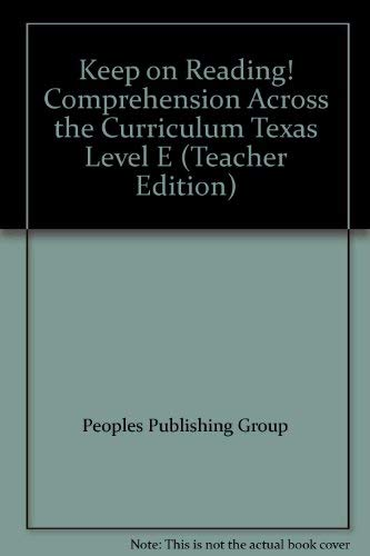 Keep on Reading! Comprehension Across the Curriculum Texas Level E (Teacher Edition): Peoples ...