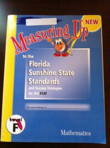9781413819939: Measuring up to the Florida Sunshine State Standards and Success Strategies for the Fcat Level F Mathematics (Measuring Up to the Florida Sunshine State Standards, F)