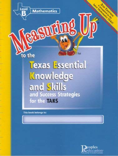 Measuring Up to the Texas Essential Knowledge and Skills-Level B(Mathematics): TAKS