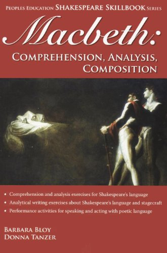 Macbeth: Comprehension, Analysis, Composition (Shakespeare Skillbook Series): Barbara Bloy