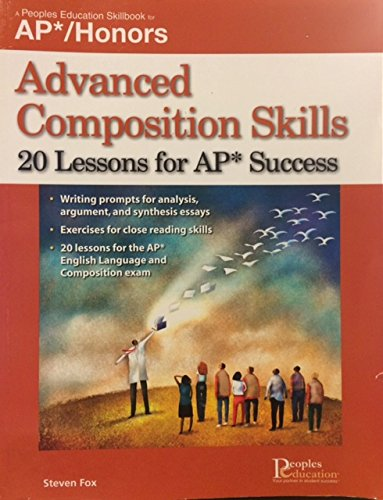 Advanced Composition Skills: 20 Lessons for AP* Success