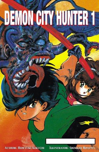 Demon City Hunter, Vol. 1: Hideyuki Kikuchi, Shin-Ichi Hosoma