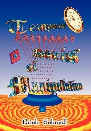 Temporary Vessels of Manipulation: Erich Schoedl