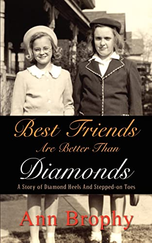 9781414002965: Best Friends are Better Than Diamonds: A Story of Diamond Heels And Stepped-on Toes